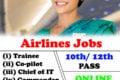 Airline Jobs – Ground Staff, Trainee, Cabin Crew & other Posts